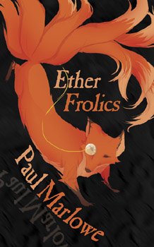Ether Frolics by Paul Marlowe shortlisted for the 2013 Danuta Gleed Literary Award